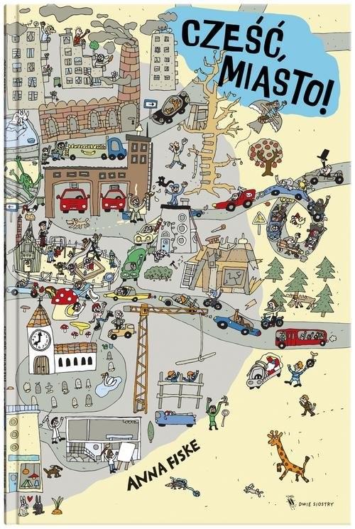 okładka Cześć miasto!, Książka | Fiske Anna