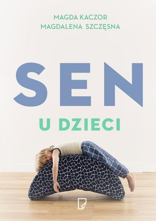 okładka Sen u dzieci, Książka | Magdalena Szczęsna, Magda Kaczor