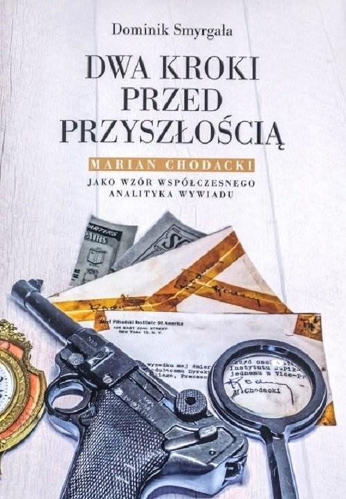 okładka Dwa kroki przed przyszłością, Książka | Dominik Smyrgała