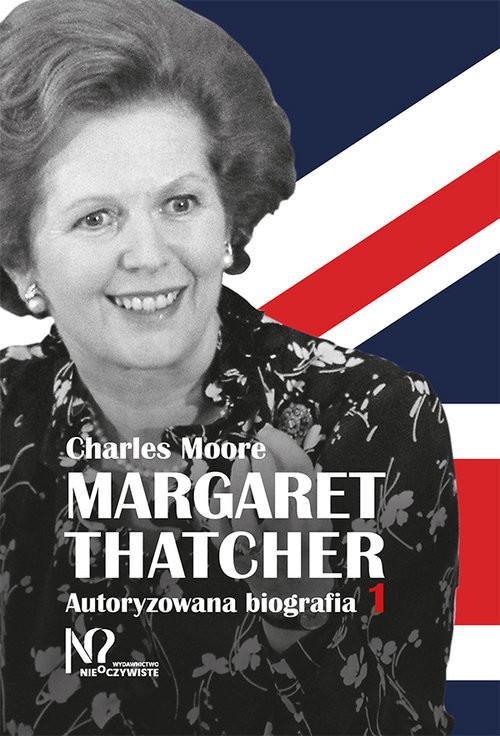 okładka Margaret Thatcher Autoryzowana biografia. Tom 1-2, Książka | Moore Charles