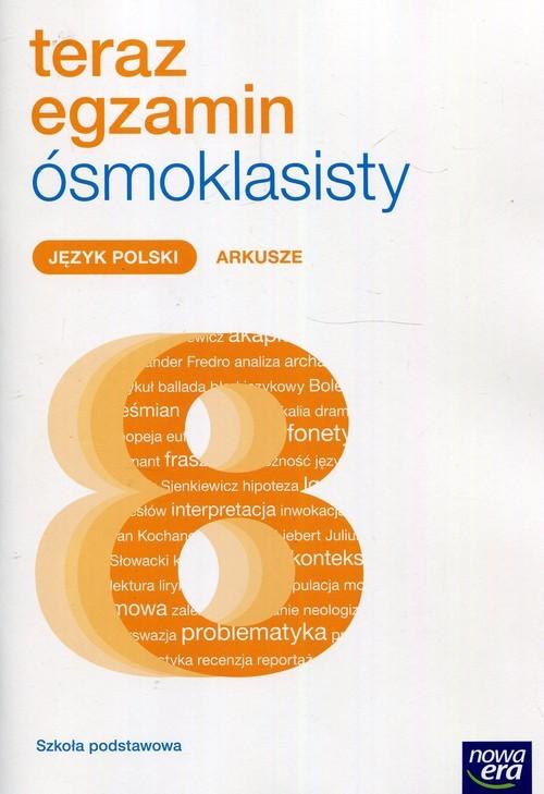 okładka Teraz egzamin ósmoklasisty Język polski 8 Arkusze, Książka   Julia Grzechowska, Natalia Grzybowska, Cisows