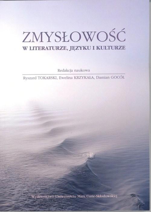 okładka Zmysłowość w literaturze, języku i kulturze, Książka |