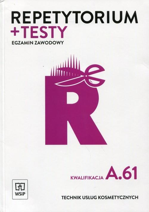 okładka Repetytorium + testy Egzamin zawodowy Technik usług kosmetycznych Kwalifikacja A.61 Szkoła ponadgimnazjalna, Książka | Sekita-Pilch Monika