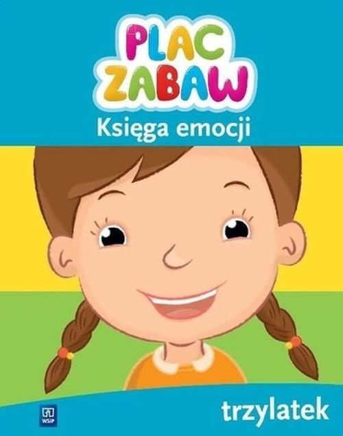 okładka Plac zabaw Księga emocji Trzylatek, Książka |