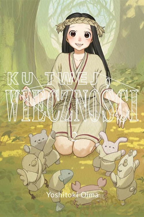 okładka Ku twej wieczności 2, Książka | Oima Yoshitoki