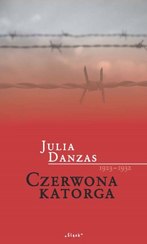 okładka Czerwona katorga 1923-1932, Książka | Danzas Julia
