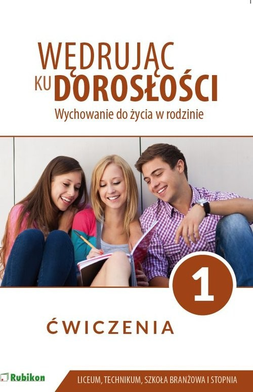 okładka Wychowanie do życia w rodzinie 1 Ćwiczenia Szkoła ponadpodstawowa i branżowa I stopnia, Książka | Król Teresa