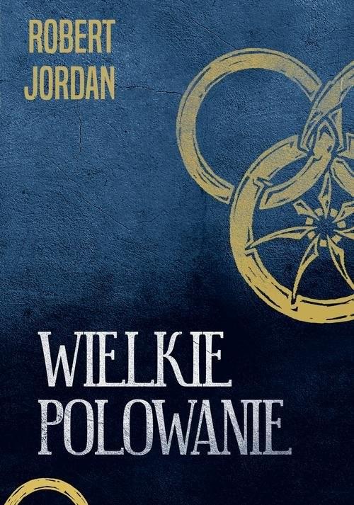okładka Wielkie polowanie, Książka | Robert Jordan