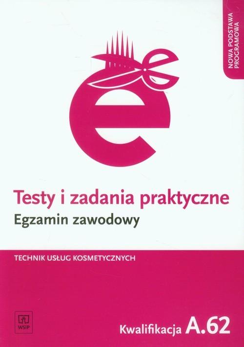 okładka Testy i zadania praktyczne Egzamin zawodowy Technik usług kosmetycznych Kwalifikacja A.62, Książka | Ratajska Magdalena