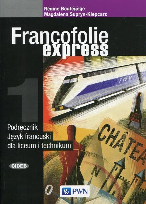 okładka Francofolie express 1 Podręcznik Język francuski Liceum i technikum, Książka |