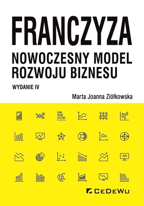 okładka Franczyza nowoczesny model rozwoju biznesuksiążka |  | Marta Joanna Ziółkowska