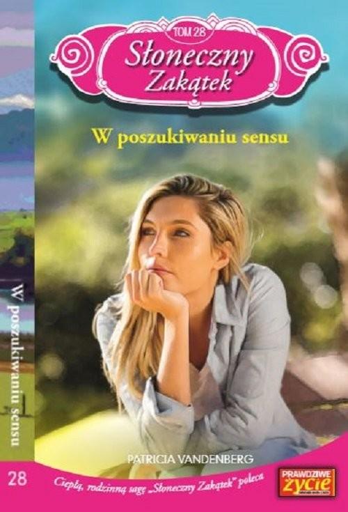 okładka Słoneczny zakątek Tom 28 W poszukiwaniu sensu, Książka | Vandenberg Patricia