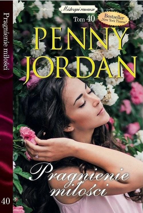 okładka Mistrzyni Romansu Tom 40 Pragnienie miłości, Książka | Penny Jordan
