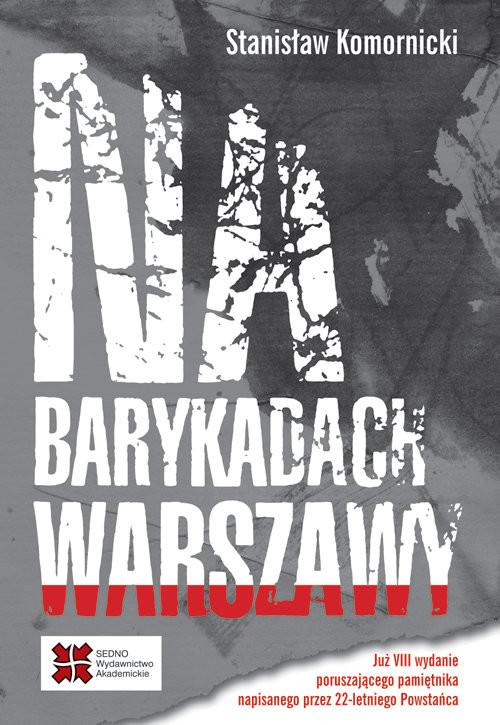 okładka Na barykadach Warszawy, Książka   Komornicki Stanisław