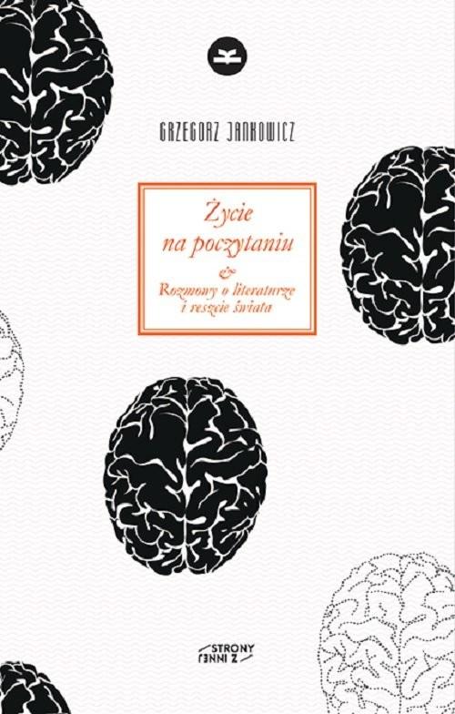 okładka Życie na poczytaniu Rozmowy o literaturze i reszcie świata, Książka | Jankowicz Grzegorz