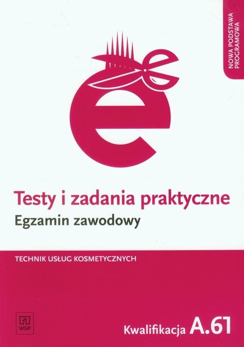 okładka Testy i zadania praktyczne Egzamin zawodowy Technik usług kosmetycznych Kwalifikacja A.61książka |  | Ratajska Magdalena