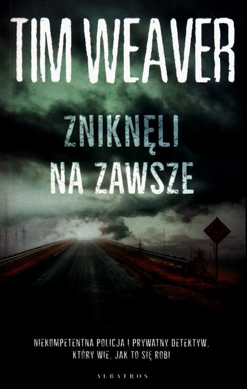 okładka Zniknęli na zawsze, Książka | Weaver Tim
