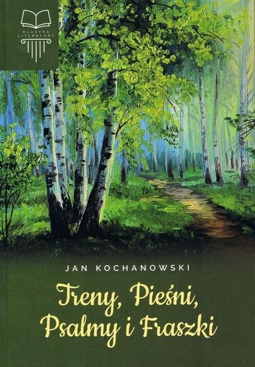 okładka Treny Pieśni Psalmy i fraszki, Książka | Kochanowski Jan