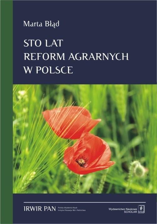 okładka Sto lat reform agrarnych w Polsce, Książka | Błąd Marta