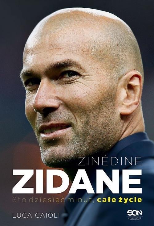 okładka Zinedine Zidane. Sto dziesięć minut, całe życie. Wyd. II, Książka | Caioli Luca
