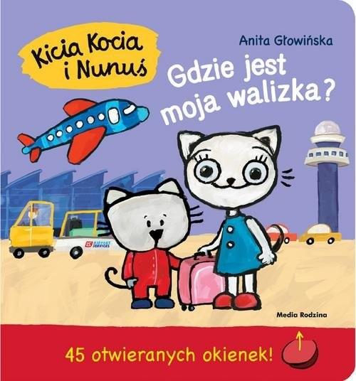 okładka Kicia Kocia i Nunuś. Gdzie jest moja walizka?, Książka | Głowińska Anita