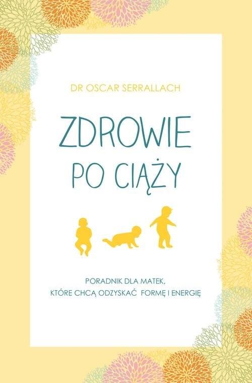 okładka Zdrowie po ciąży, Książka | Serrallach Oscar