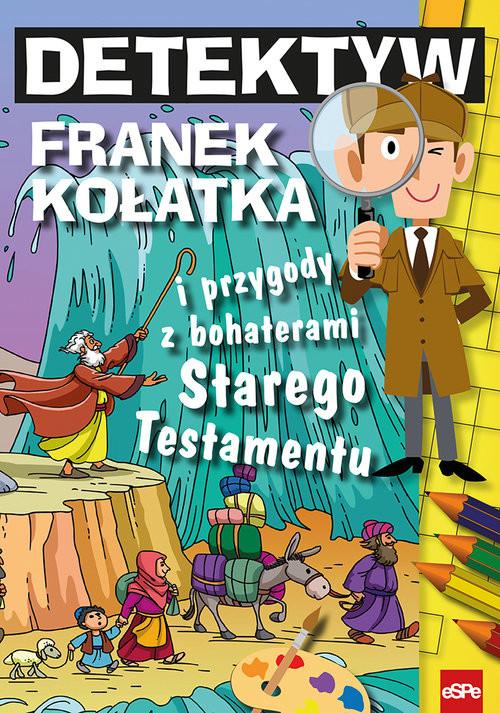 okładka Detektyw Franek Kołatka i przygody z bohaterami Starego Testamentu, Książka | Wilk Michał