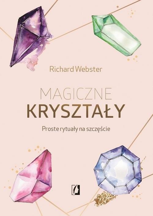 okładka Magiczne kryształy Proste rytuały na szczęście, Książka | Richard Webster