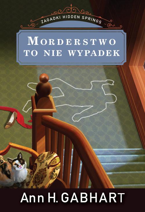 okładka Morderstwo to nie wypadek Zagadki Hidden Springs Tom 3, Książka   Ann H. Gaghart