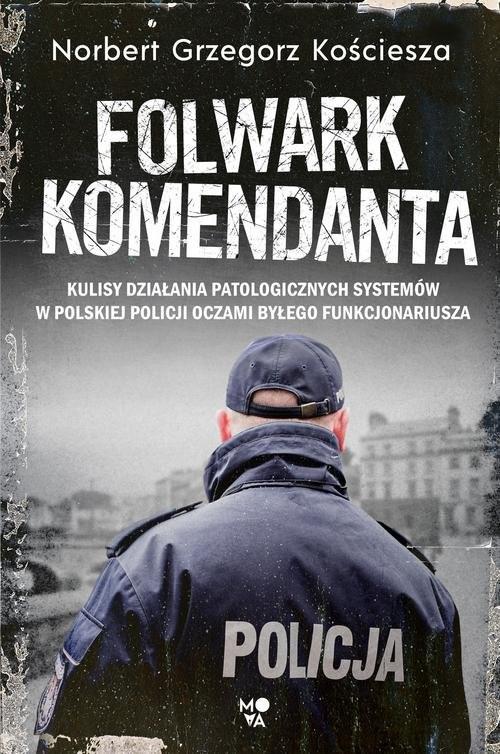 okładka Folwark komendanta, Książka | Norbert Grzegorz Kościesza