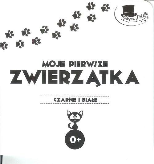 okładka Moje pierwsze zwierzątka Seria Czarne i białe / Papa Mili, Książka   Praca Zbiorowa