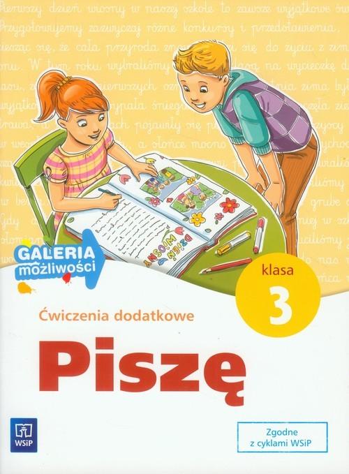 okładka Galeria możliwości 3 Piszę Ćwiczenia dodatkowe Edukacja wczesnoszkolna, Książka | Beata Lewandowska, Ewa Malinowska