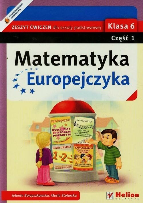 okładka Matematyka Europejczyka 6 Zeszyt ćwiczeń Część 1 Szkoła podstawowa, Książka | Jolanta Borzyszkowska, Maria Stolarska