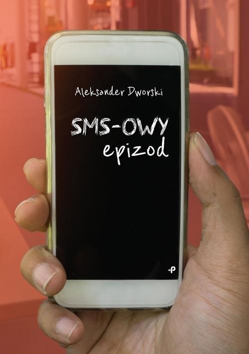 okładka SMS-owy epizod, Książka | Dworski Aleksander