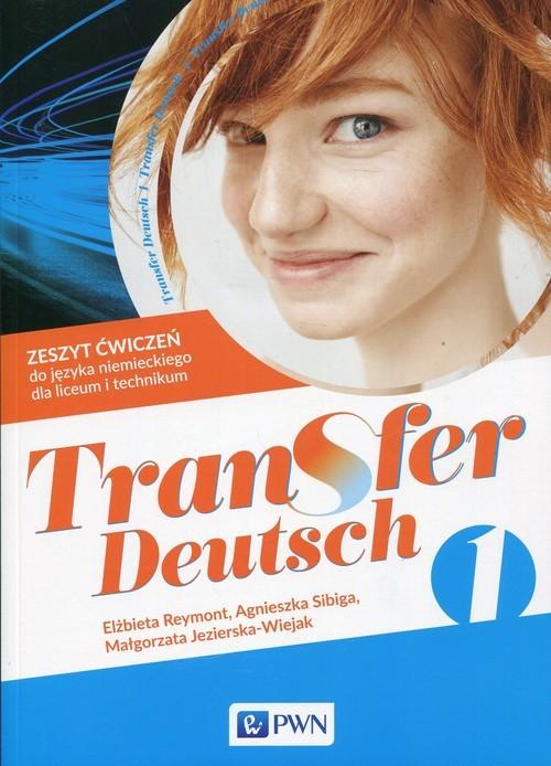 okładka Transfer Deutsch 1 Język niemiecki Zeszyt ćwiczeń Szkoła ponadpodstawowa. Liceum i technikum, Książka | Elżbieta Reymont, Agnieszka Sibiga, Jezierska