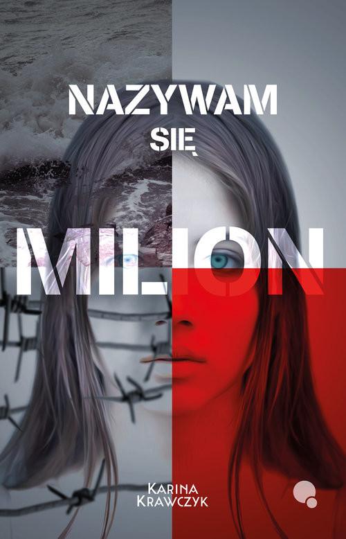 okładka Nazywam się Milion, Książka | Krawczyk Karina