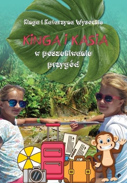 okładka Kinga i Kasia w poszukiwaniu przygódksiążka      Kinga Wysocka, Katarzyna Wysocka