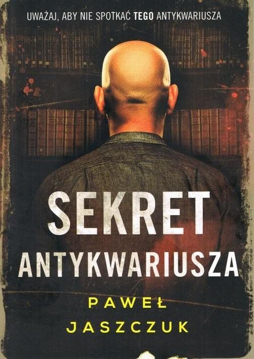 okładka Sekret antykwariusza, Książka | Jaszczuk Paweł