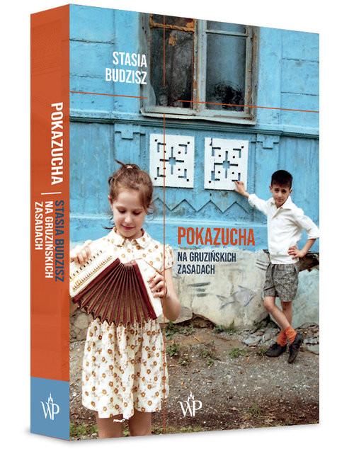 okładka Pokazucha Na gruzińskich zasadach, Książka | Budzisz Stasia