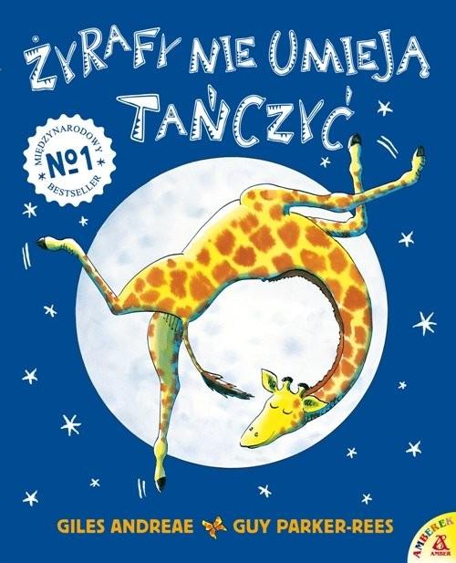 okładka Żyrafy nie umieją tańczyć wyd.2, Książka | Giles Andreae