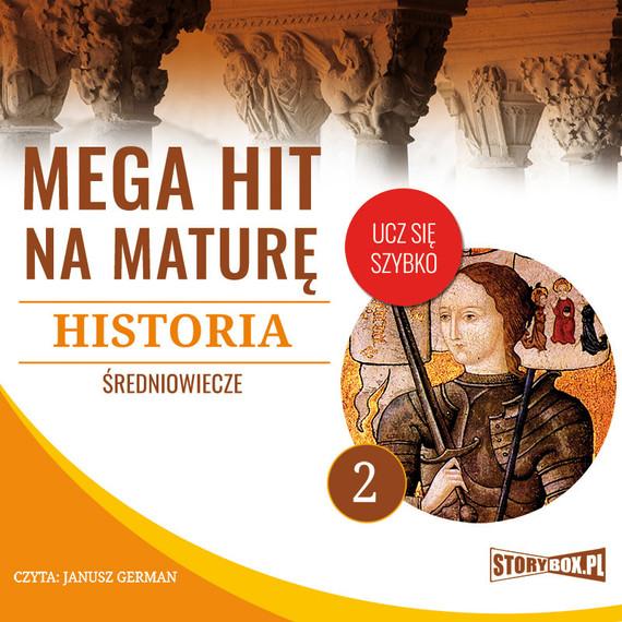 okładka Mega hit na maturę. Historia 2. Średniowieczeaudiobook   MP3   Krzysztof Pogorzelski