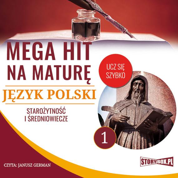 okładka Mega hit na maturę. Język polski 1. Starożytność i średniowiecze, Audiobook | Małgorzata Choromańska