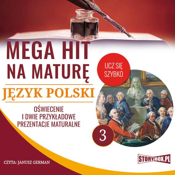 okładka Mega hit na maturę. Język polski 3. Oświecenie i dwie przykładowe prezentacje maturalne, Audiobook | Małgorzata Choromańska