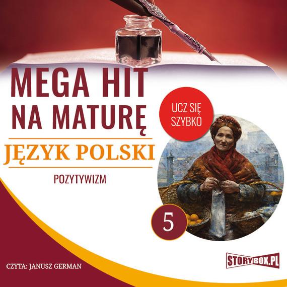 okładka Mega hit na maturę. Język polski 5. Pozytywizm, Audiobook | Małgorzata Choromańska