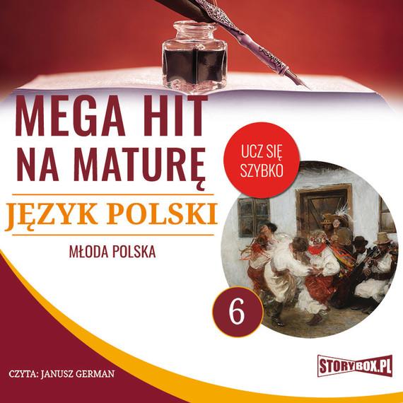 okładka Mega hit na maturę. Język polski 6. Młoda Polska, Audiobook | Małgorzata Choromańska