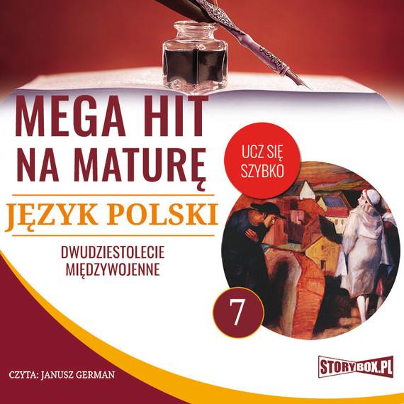 okładka Mega hit na maturę. Język polski 7. Dwudziestolecie międzywojenne, Audiobook | Małgorzata Choromańska
