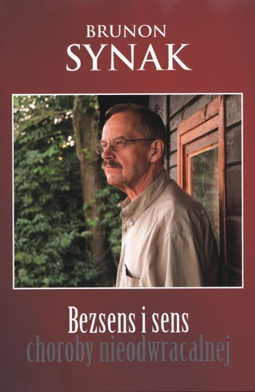 okładka Bezsens i sens choroby nieodwracalnej, Książka | Synak Brunon