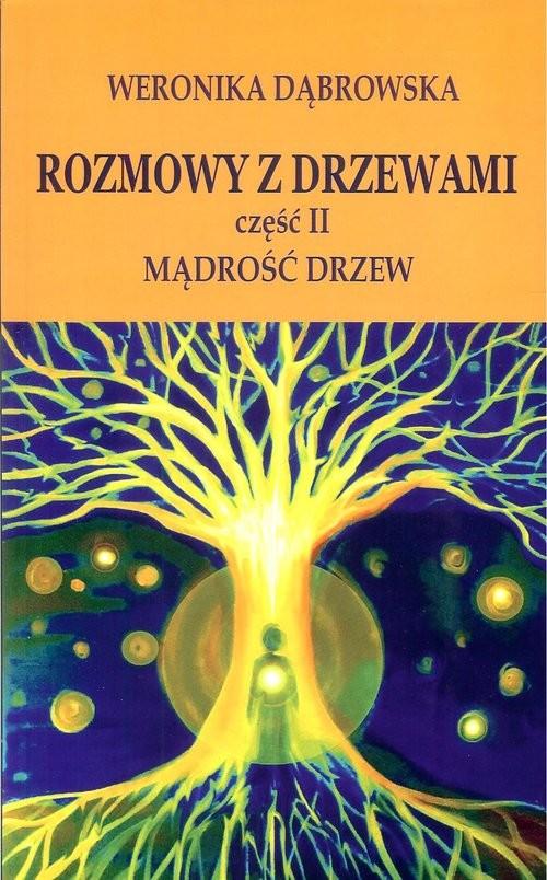 okładka Rozmowy z drzewami Część 2 Mądrość drzew, Książka   Dąbrowska Weronika