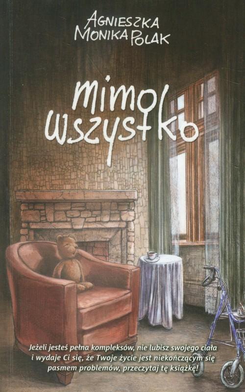 okładka Mimo wszystko, Książka | Agnieszka Monika Polak