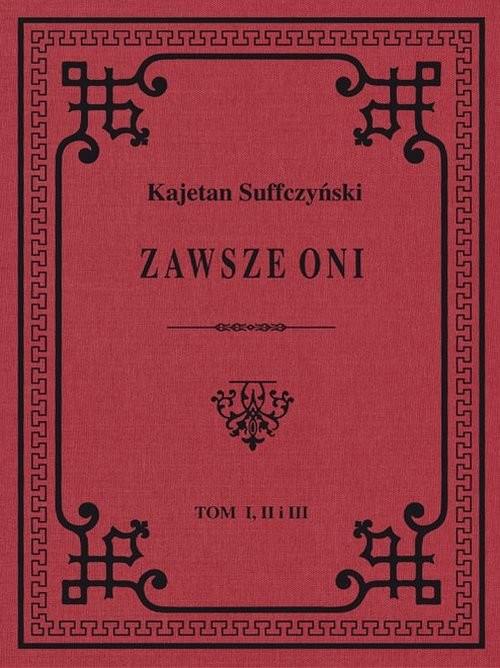 okładka Zawsze Oni Obrazy historyczne i obyczajowe z czasów Kościuszki i Legionów, Książka   Suffczyński Kajetan